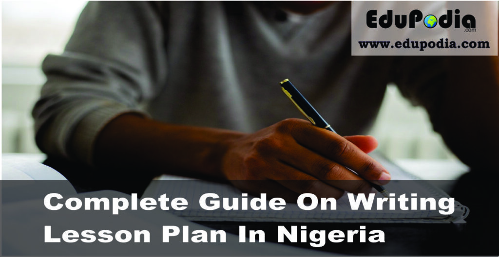 complete guide on writing lesson plan in Nigeria - EduPodia